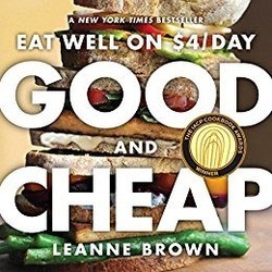 The Book Cover for the book: Good and Cheap Eat Well on $4 a Day By Leanne Brown
